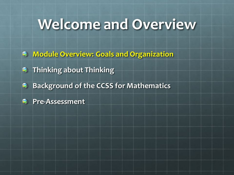 Welcome and Overview Module Overview: Goals and Organization