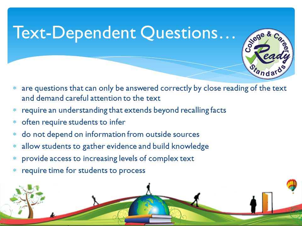 Text-Dependent Questions…