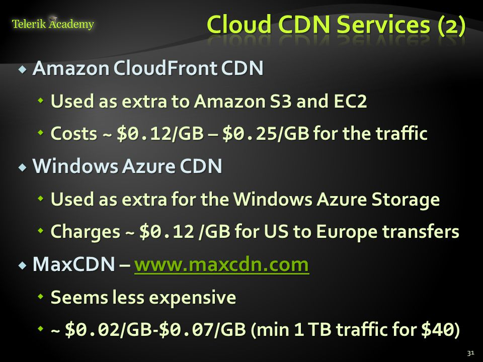 Cloud CDN Services (2) Amazon CloudFront CDN Windows Azure CDN