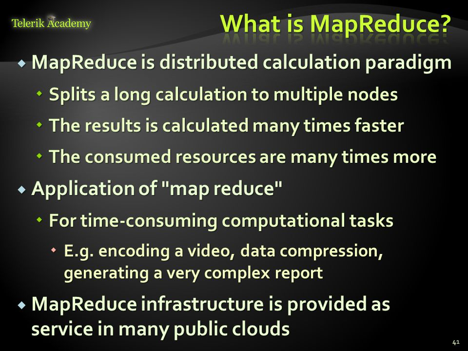 What is MapReduce MapReduce is distributed calculation paradigm