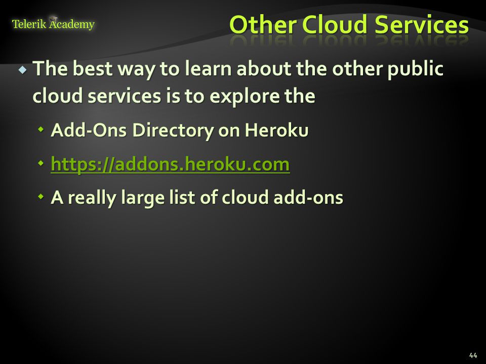 Other Cloud Services The best way to learn about the other public cloud services is to explore the.