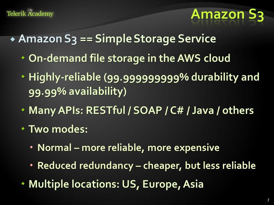 Amazon S3 Amazon S3 == Simple Storage Service