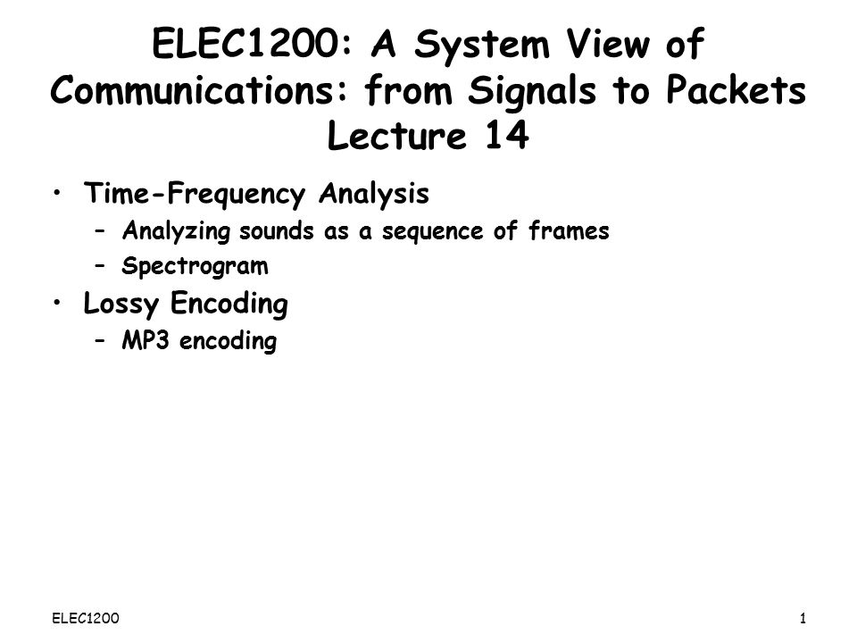 ELEC1200: A System View of Communications: from Signals to Packets Lecture 14