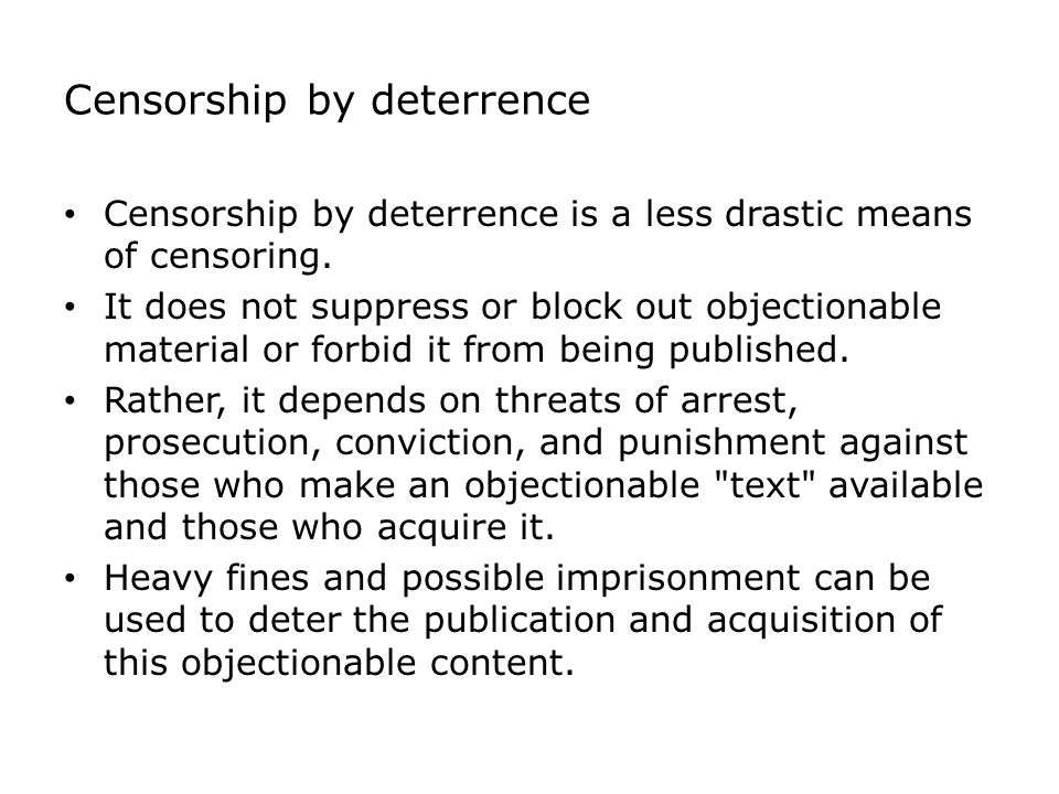 Censorship by deterrence