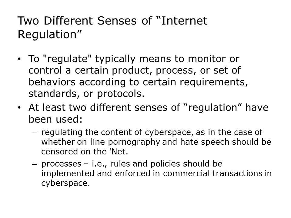 Two Different Senses of Internet Regulation