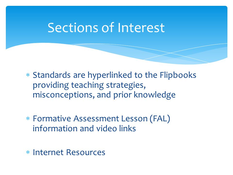 Sections of Interest Standards are hyperlinked to the Flipbooks providing teaching strategies, misconceptions, and prior knowledge.