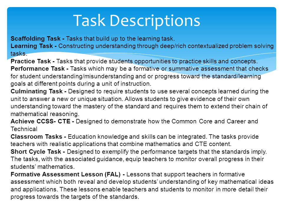 Task Descriptions Scaffolding Task - Tasks that build up to the learning task.