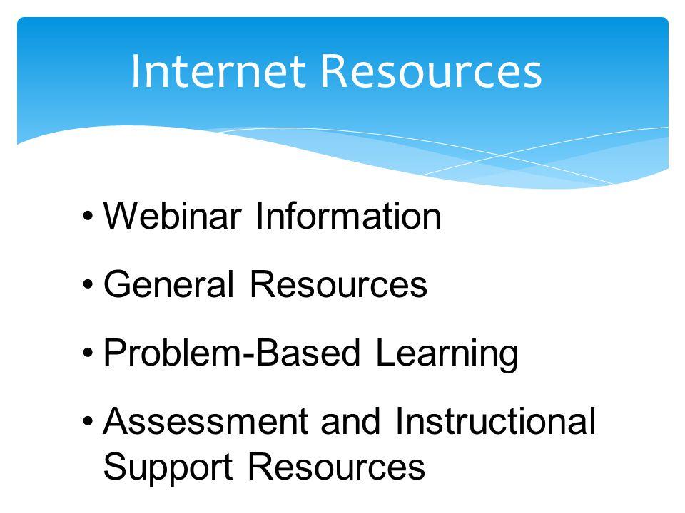 Internet Resources Webinar Information General Resources