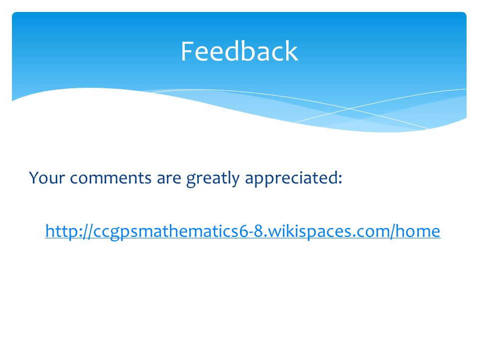 Feedback Your comments are greatly appreciated: