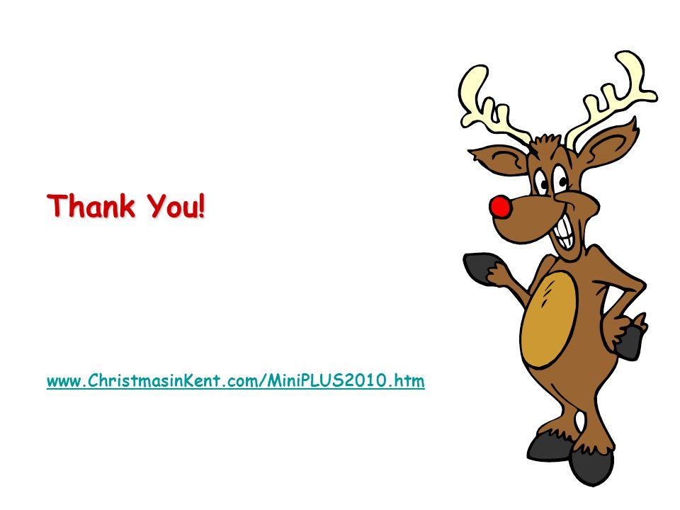 Thank You! www.ChristmasinKent.com/MiniPLUS2010.htm