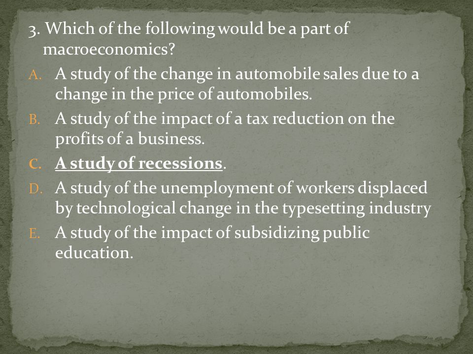 3. Which of the following would be a part of macroeconomics