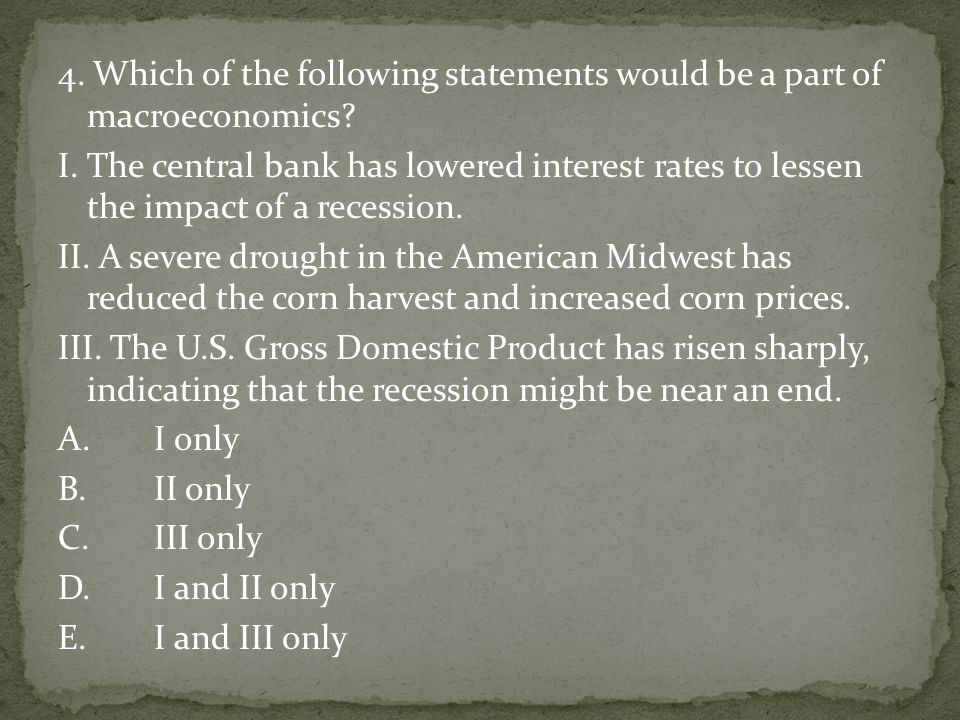 4. Which of the following statements would be a part of macroeconomics