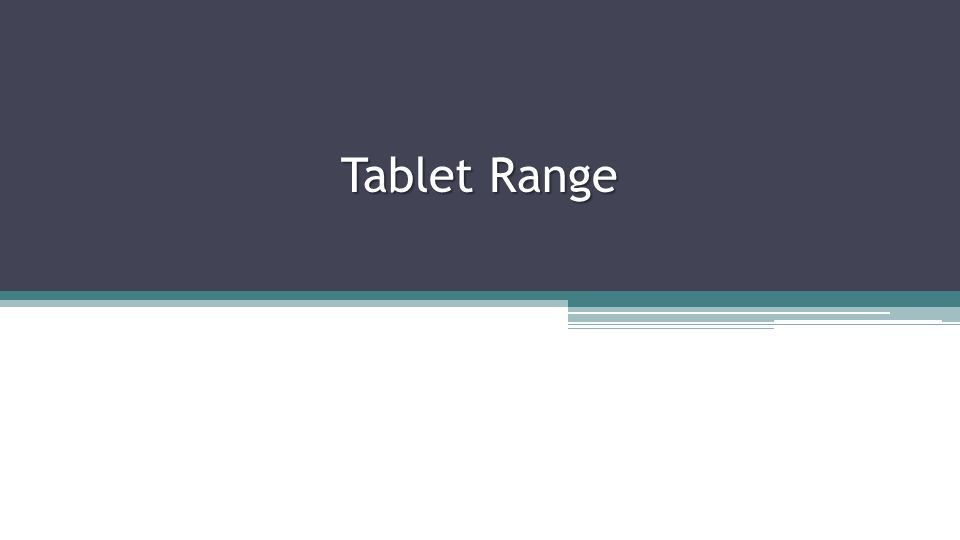 Tablet Range