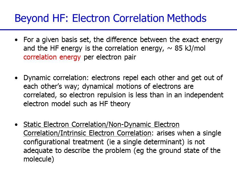 Beyond HF: Electron Correlation Methods