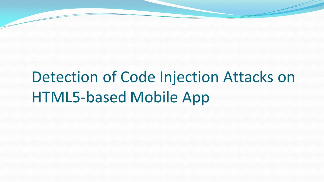 Detection of Code Injection Attacks on HTML5-based Mobile App