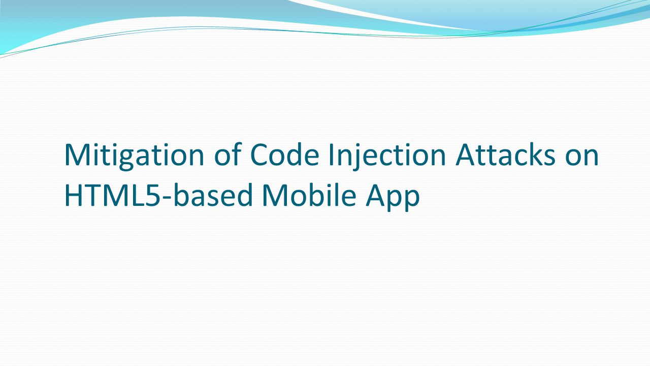 Mitigation of Code Injection Attacks on HTML5-based Mobile App