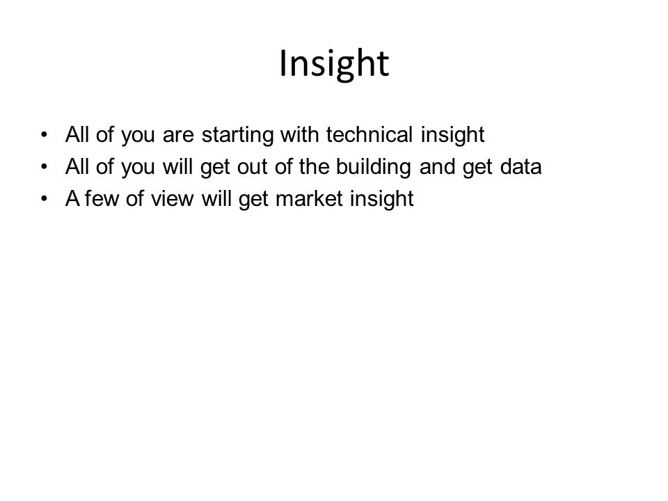 Insight All of you are starting with technical insight