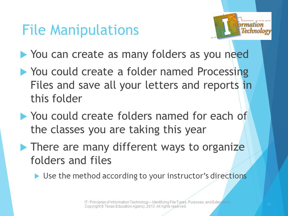 File Manipulations You can create as many folders as you need