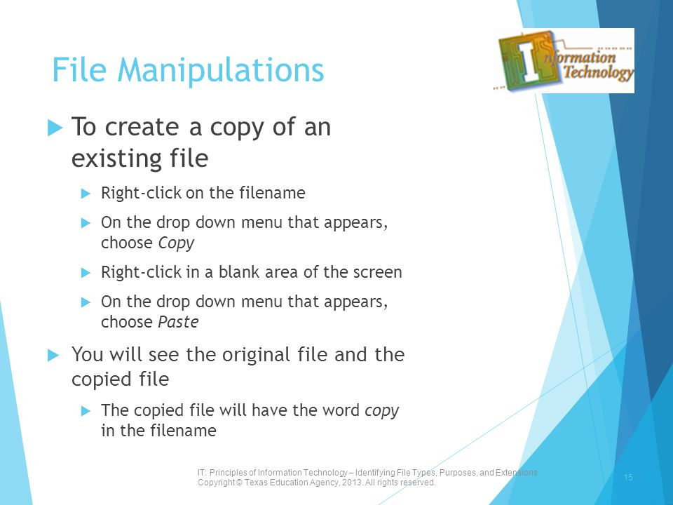 File Manipulations To create a copy of an existing file