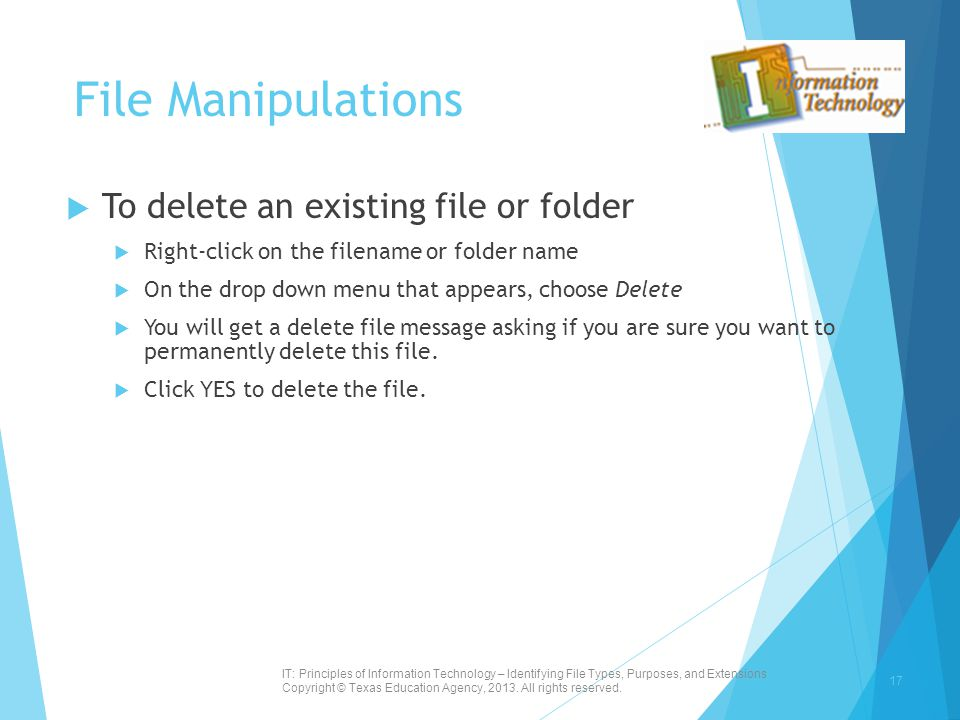 File Manipulations To delete an existing file or folder