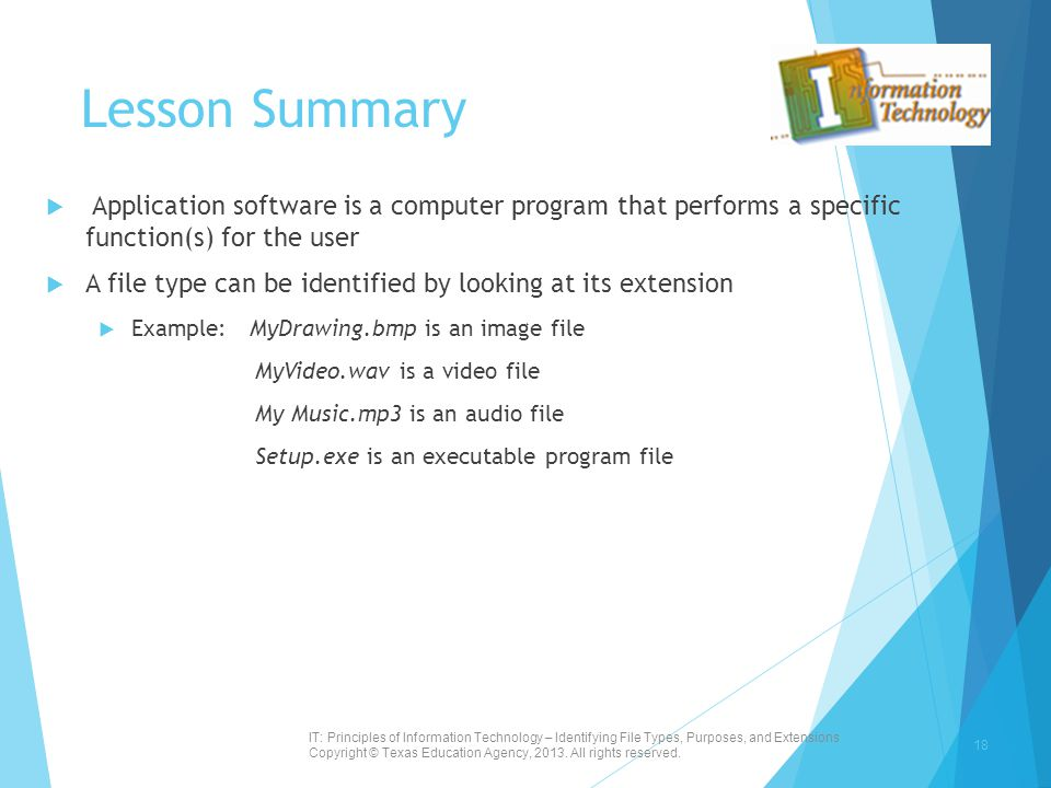 Lesson Summary Application software is a computer program that performs a specific function(s) for the user.