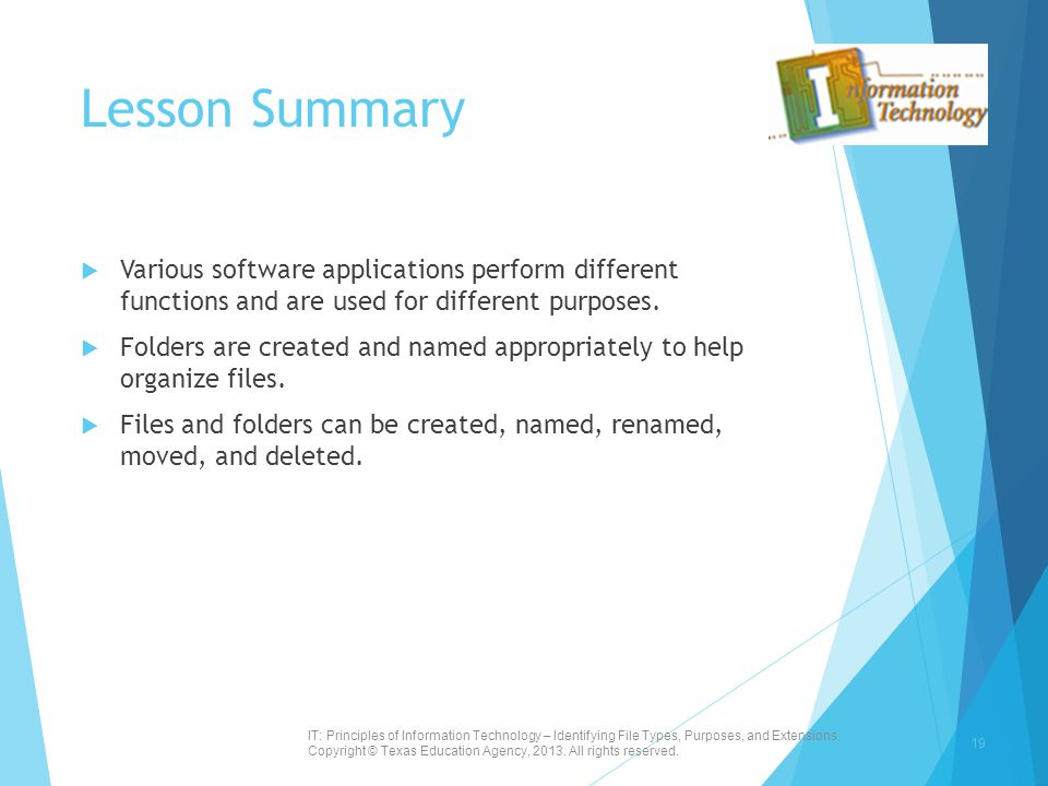 Lesson Summary Various software applications perform different functions and are used for different purposes.