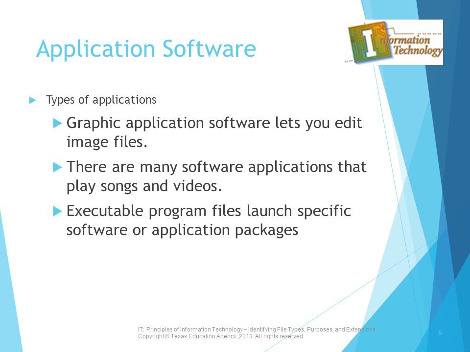 Application Software Types of applications. Graphic application software lets you edit image files.