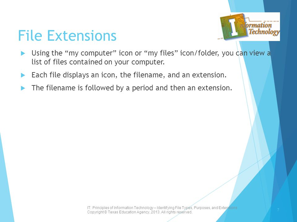 File Extensions Using the my computer icon or my files icon/folder, you can view a list of files contained on your computer.