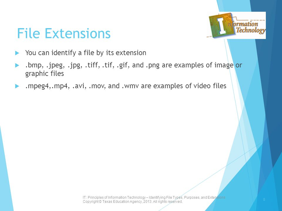 File Extensions You can identify a file by its extension