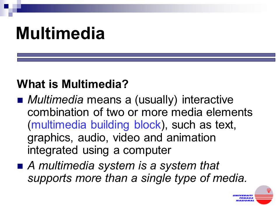 Multimedia What is Multimedia