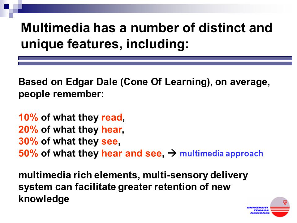 Multimedia has a number of distinct and unique features, including: