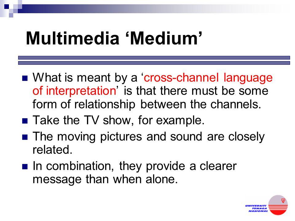 Multimedia 'Medium'
