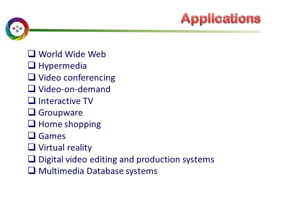 Applications World Wide Web Hypermedia Video conferencing