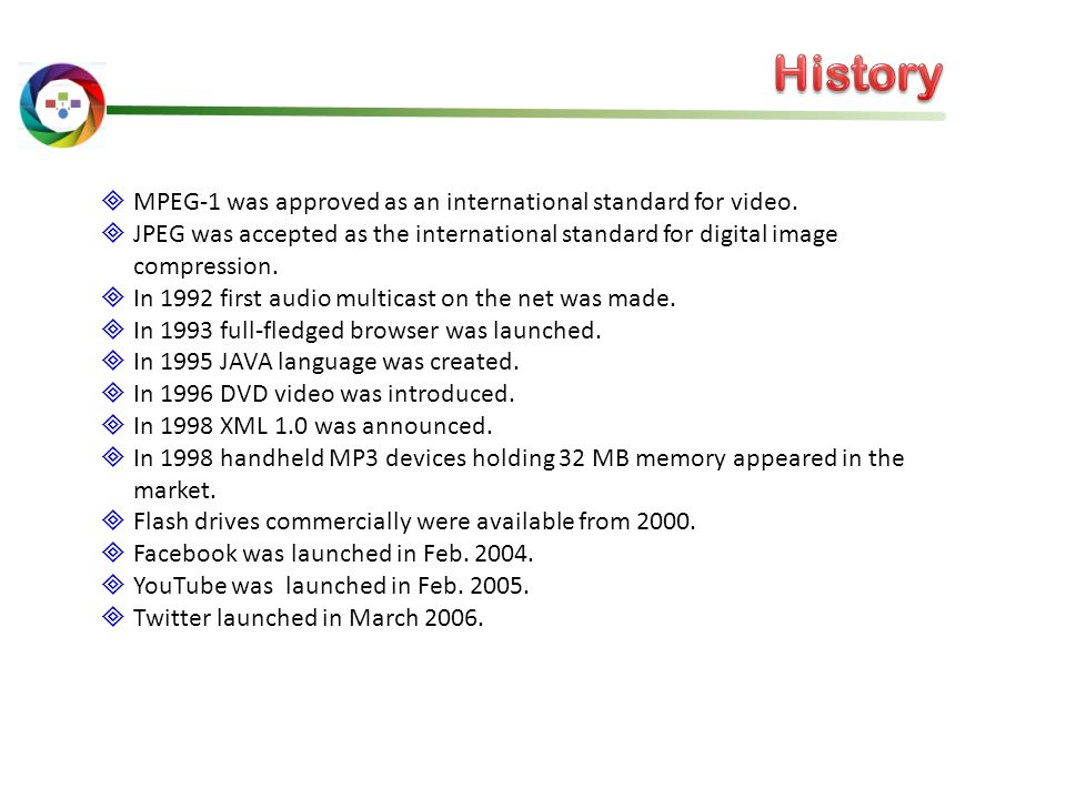 History MPEG-1 was approved as an international standard for video.