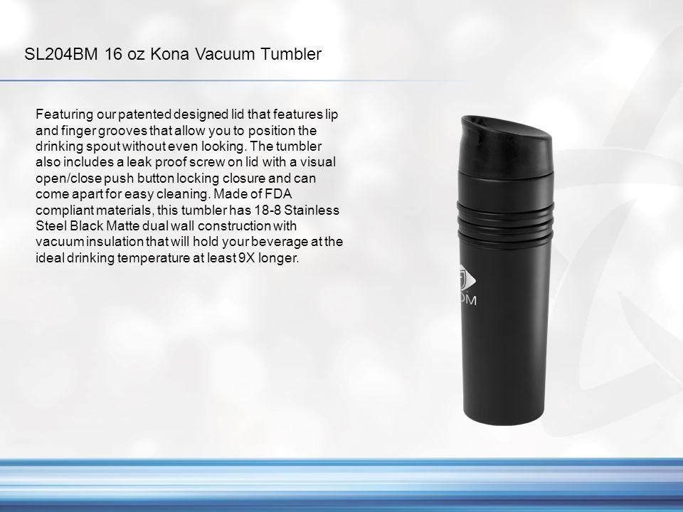SL204BM 16 oz Kona Vacuum Tumbler