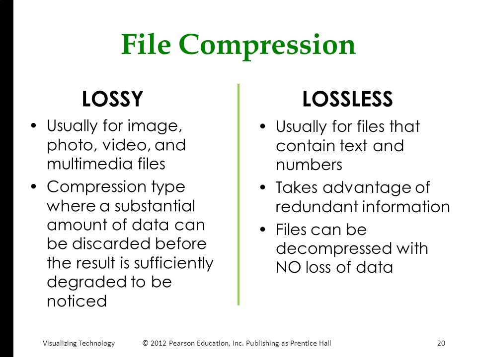 File Compression LOSSY LOSSLESS