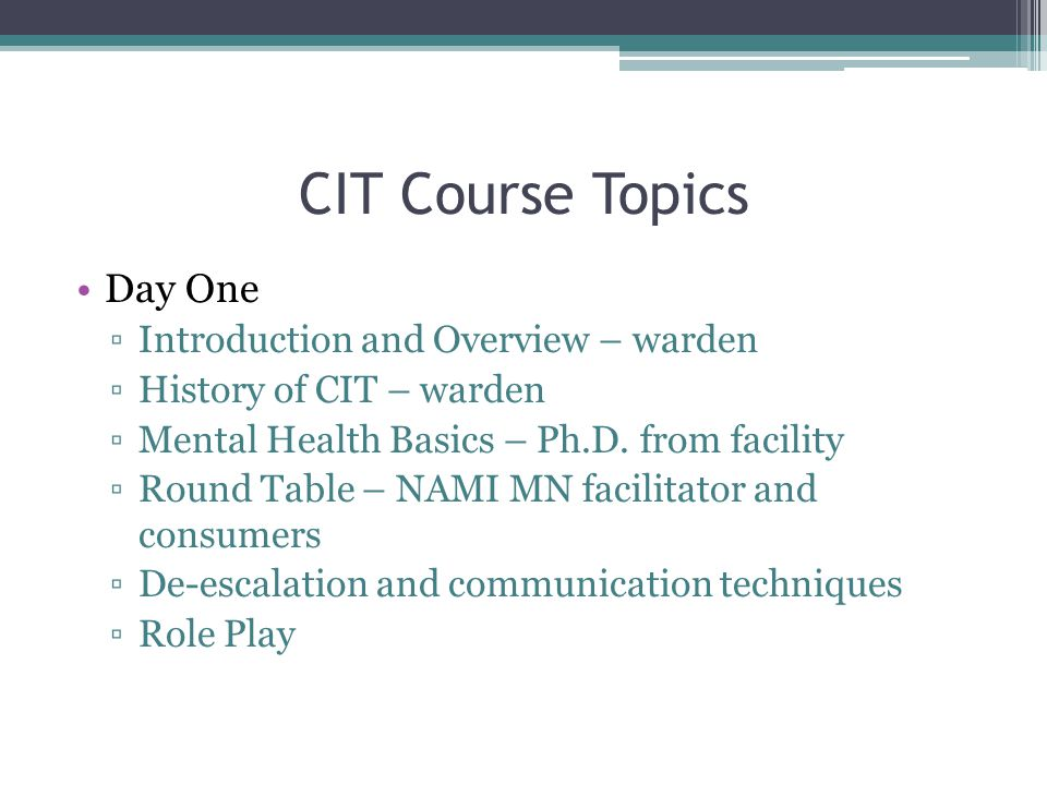 CIT Course Topics Day One Introduction and Overview – warden