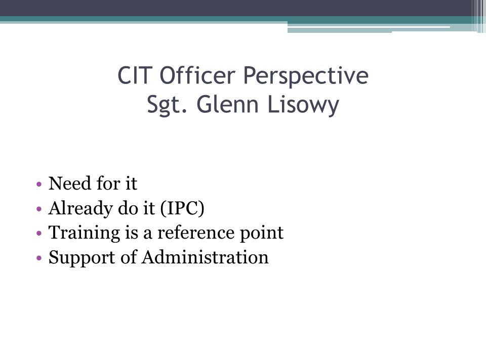 CIT Officer Perspective Sgt. Glenn Lisowy