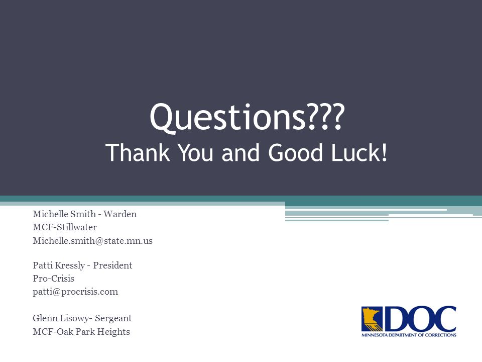 Questions Thank You and Good Luck!
