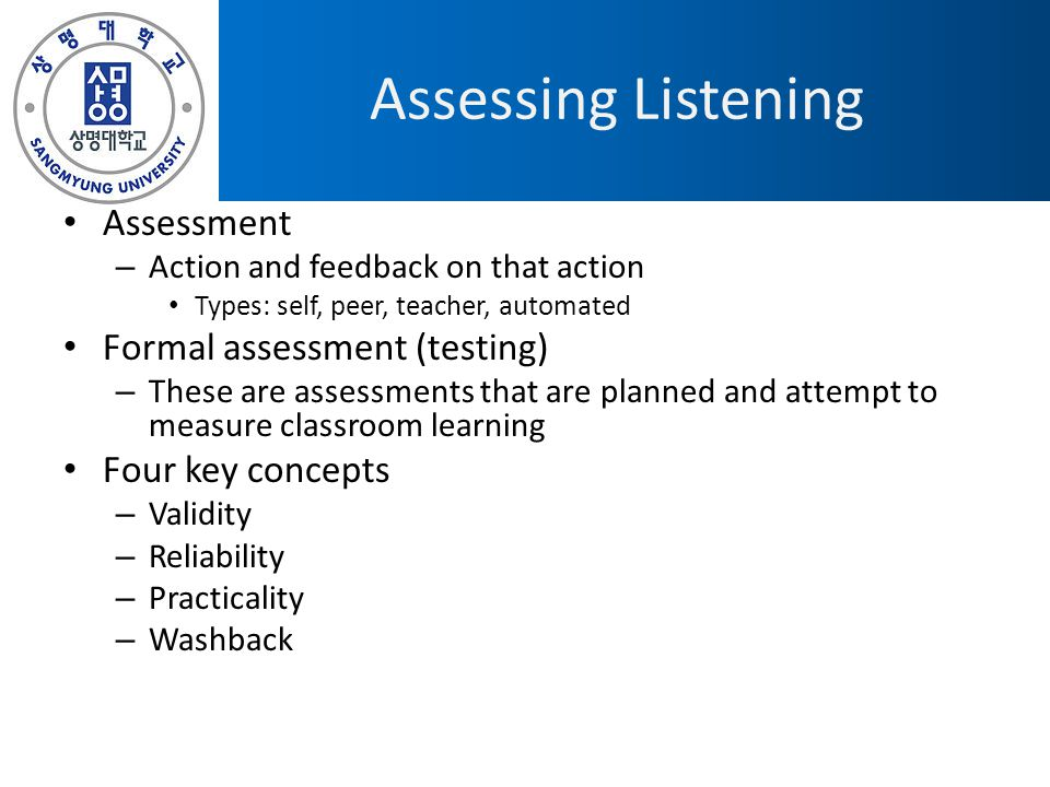 Assessing Listening Assessment Formal assessment (testing)
