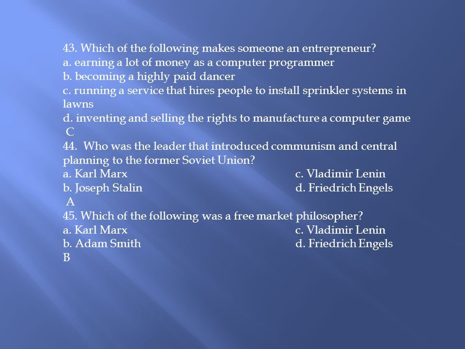 43. Which of the following makes someone an entrepreneur