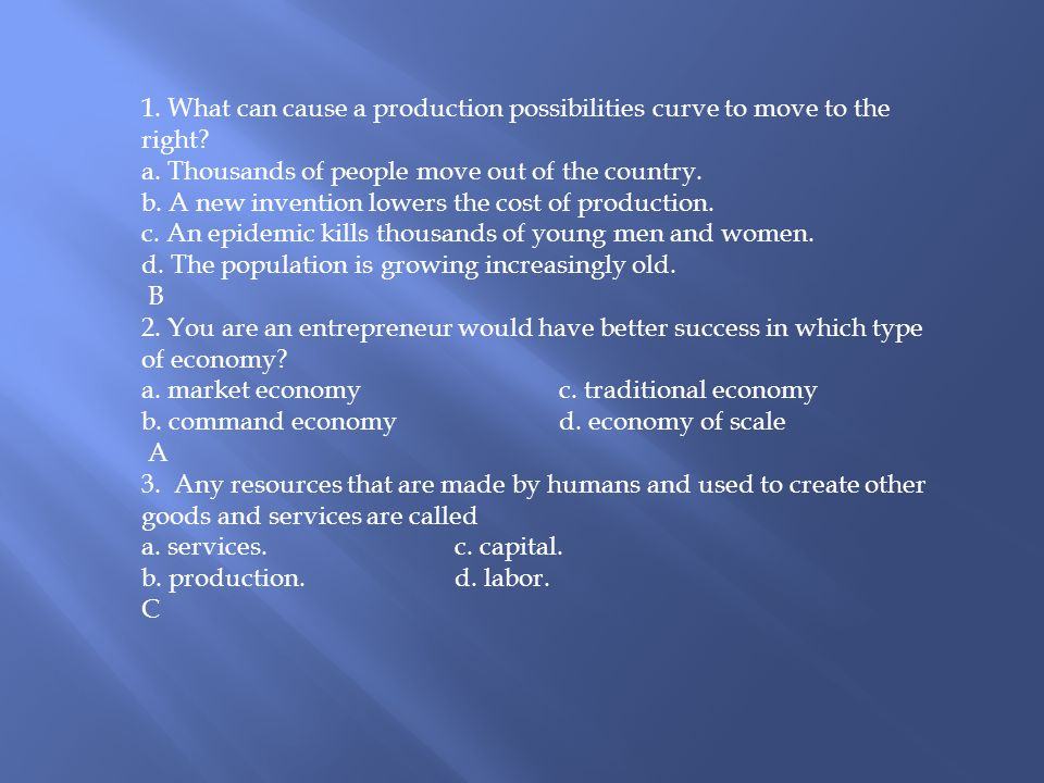 1. What can cause a production possibilities curve to move to the right