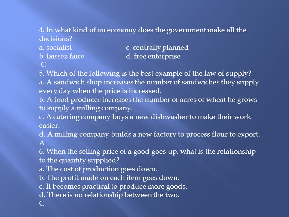 4. In what kind of an economy does the government make all the decisions