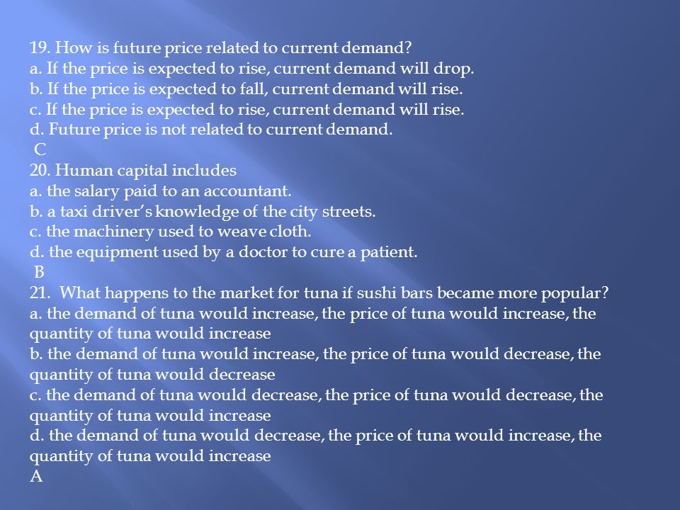 19. How is future price related to current demand