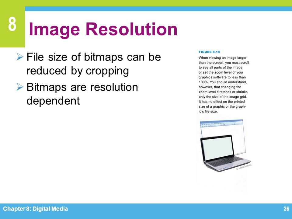 Image Resolution File size of bitmaps can be reduced by cropping