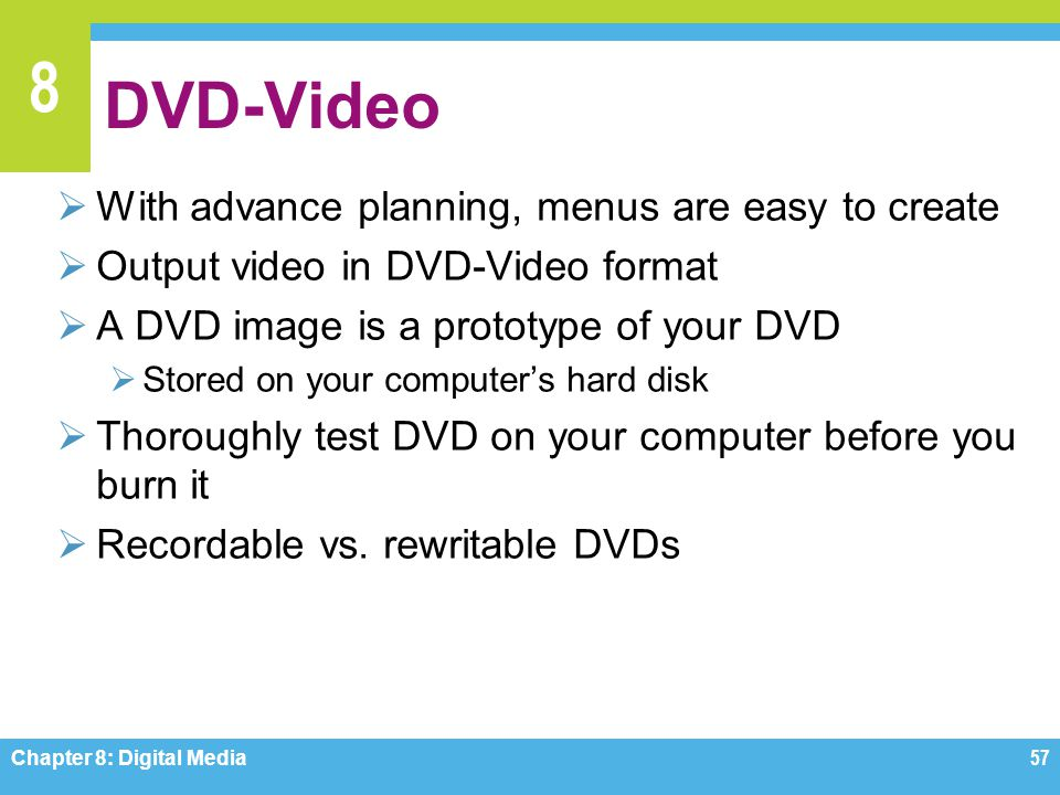 DVD-Video With advance planning, menus are easy to create