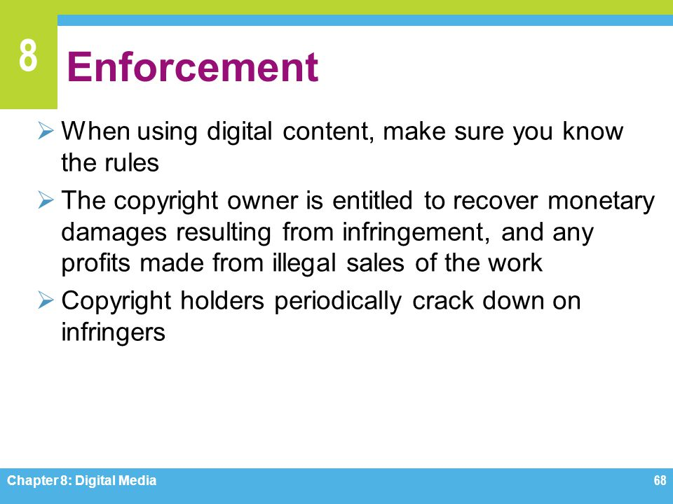 Enforcement When using digital content, make sure you know the rules