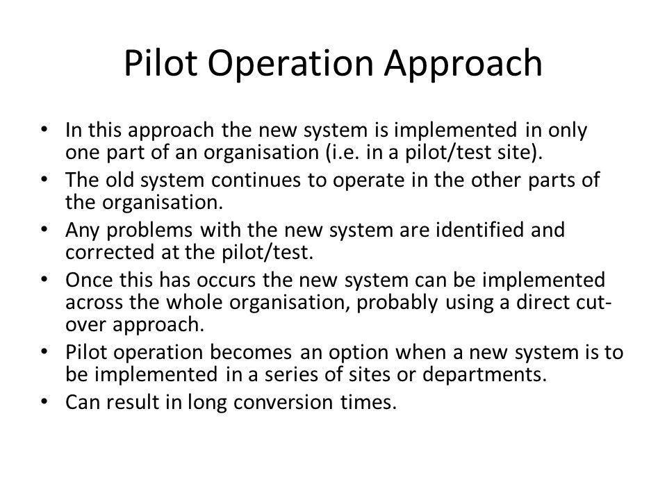 Pilot Operation Approach