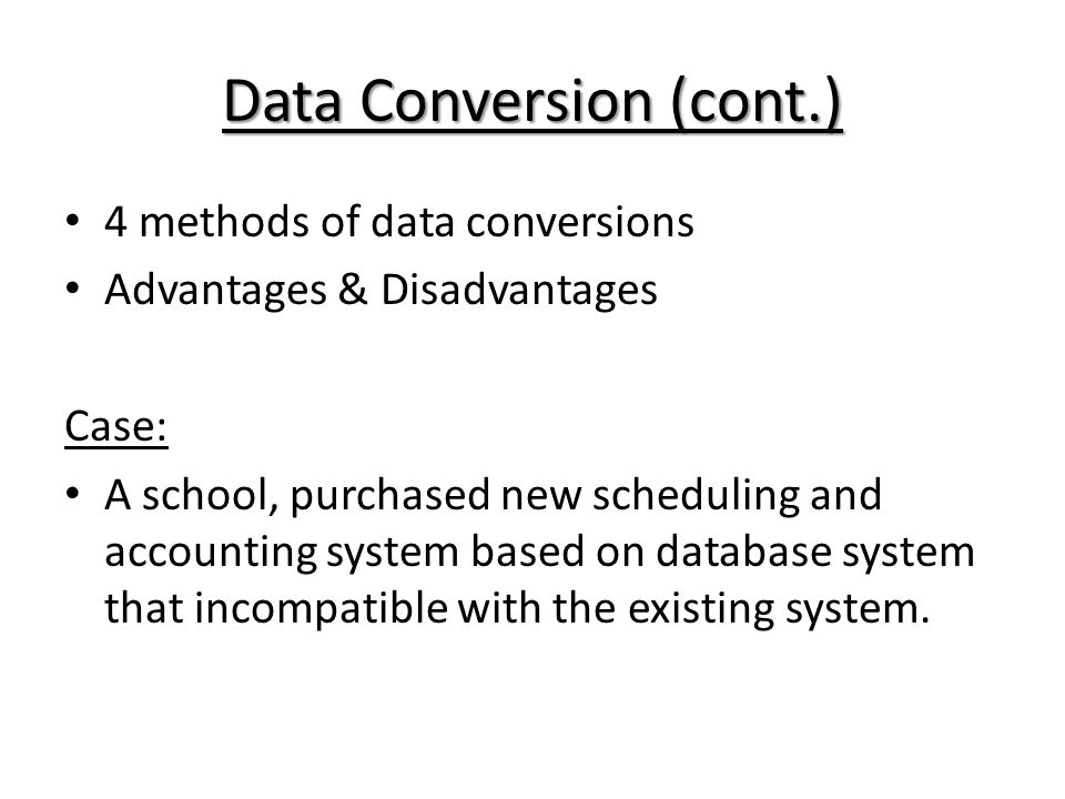Data Conversion (cont.)