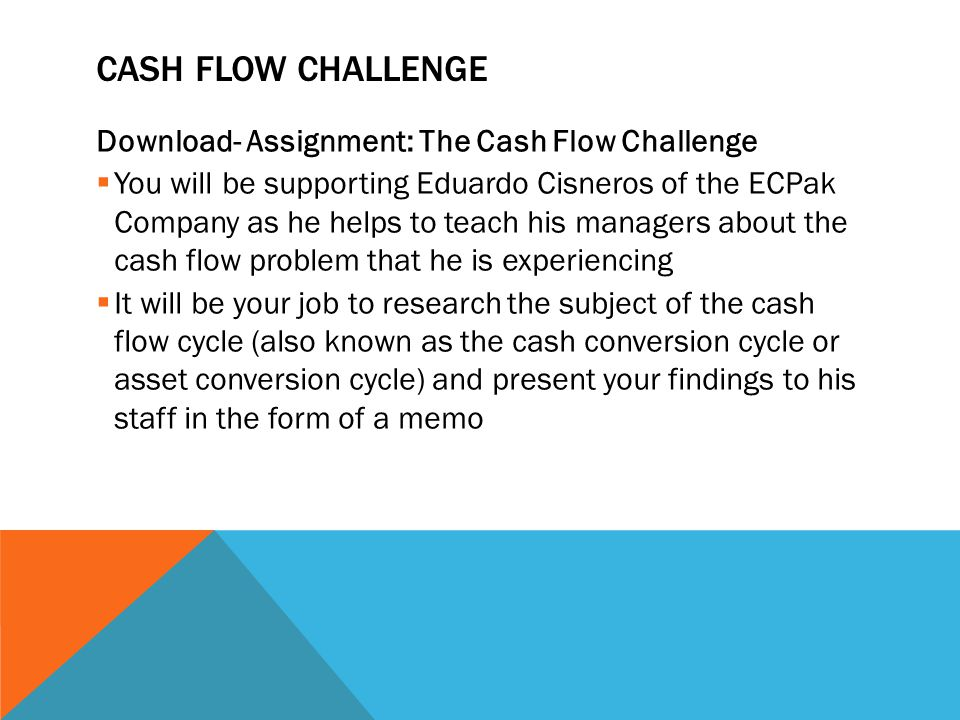 Cash Flow Challenge Download- Assignment: The Cash Flow Challenge